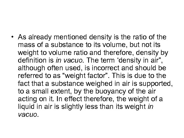 • As already mentioned density is the ratio of the mass of a