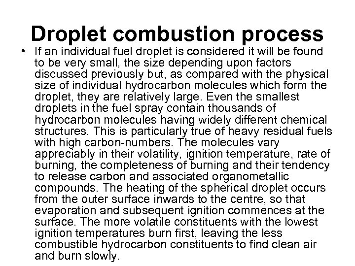 Droplet combustion process • If an individual fuel droplet is considered it will be