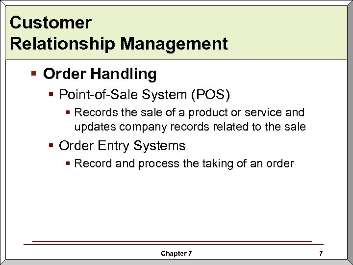 Customer Relationship Management § Order Handling § Point-of-Sale System (POS) § Records the sale