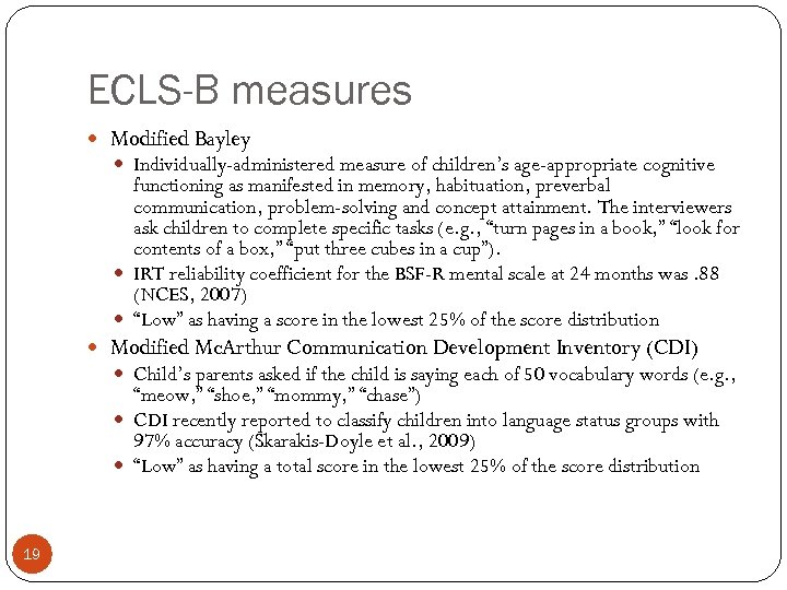 ECLS-B measures Modified Bayley Individually-administered measure of children's age-appropriate cognitive functioning as manifested in