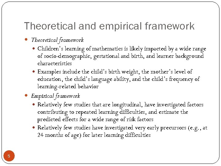 Theoretical and empirical framework Theoretical framework Children's learning of mathematics is likely impacted by