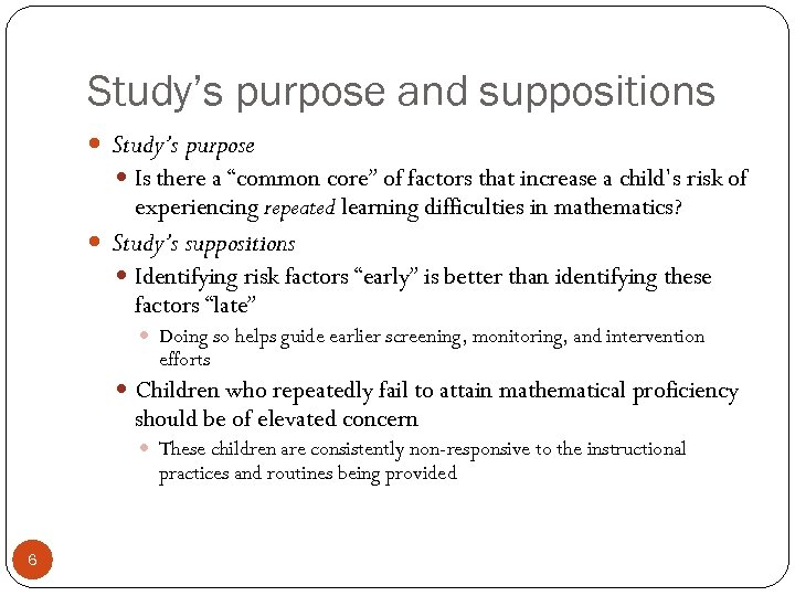 "Study's purpose and suppositions Study's purpose Is there a ""common core"" of factors that"