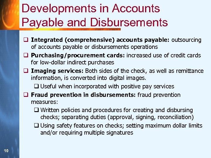Developments in Accounts Payable and Disbursements q Integrated (comprehensive) accounts payable: outsourcing of accounts
