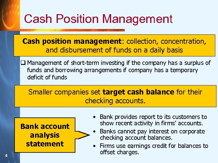Cash Position Management Cash position management: collection, concentration, and disbursement of funds on a