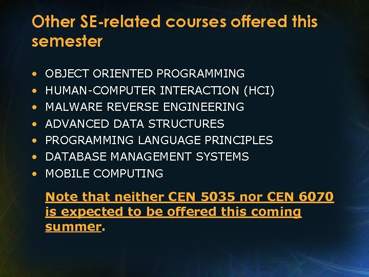 Other SE-related courses offered this semester • • OBJECT ORIENTED PROGRAMMING HUMAN-COMPUTER INTERACTION (HCI)