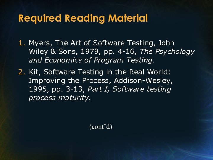 Required Reading Material 1. Myers, The Art of Software Testing, John Wiley & Sons,