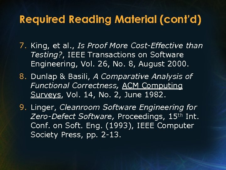 Required Reading Material (cont'd) 7. King, et al. , Is Proof More Cost-Effective than
