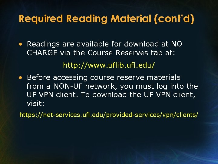 Required Reading Material (cont'd) • Readings are available for download at NO CHARGE via