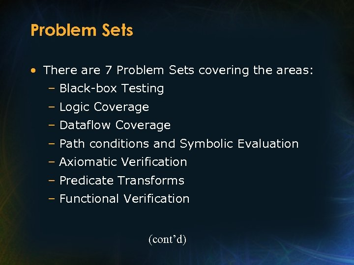 Problem Sets • There are 7 Problem Sets covering the areas: – Black-box Testing