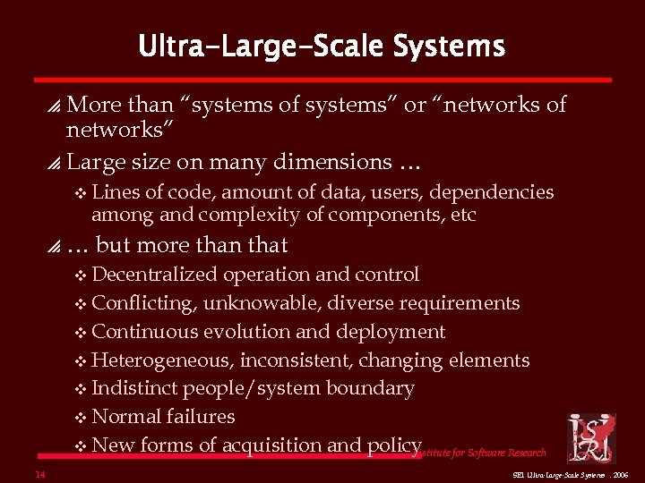 "Ultra-Large-Scale Systems More than ""systems of systems"" or ""networks of networks"" p Large size"