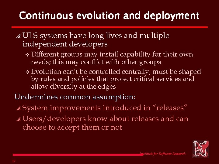 Continuous evolution and deployment p ULS systems have long lives and multiple independent developers