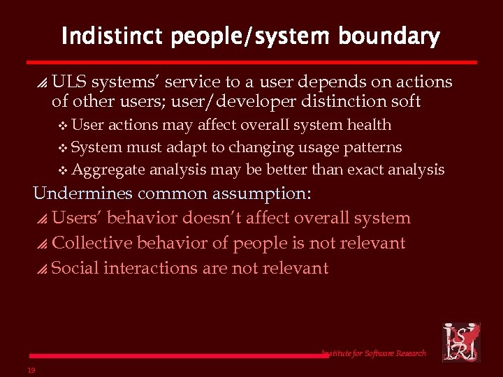 Indistinct people/system boundary p ULS systems' service to a user depends on actions of