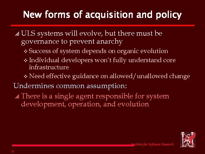New forms of acquisition and policy p ULS systems will evolve, but there must