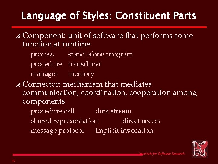 Language of Styles: Constituent Parts p Component: unit of software that performs some function