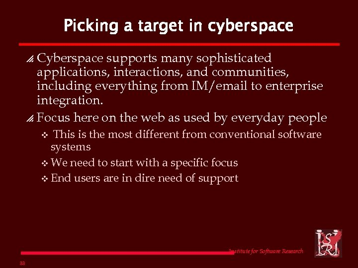 Picking a target in cyberspace Cyberspace supports many sophisticated applications, interactions, and communities, including