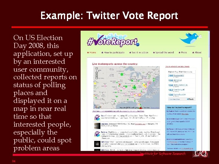 Example: Twitter Vote Report On US Election Day 2008, this application, set up by