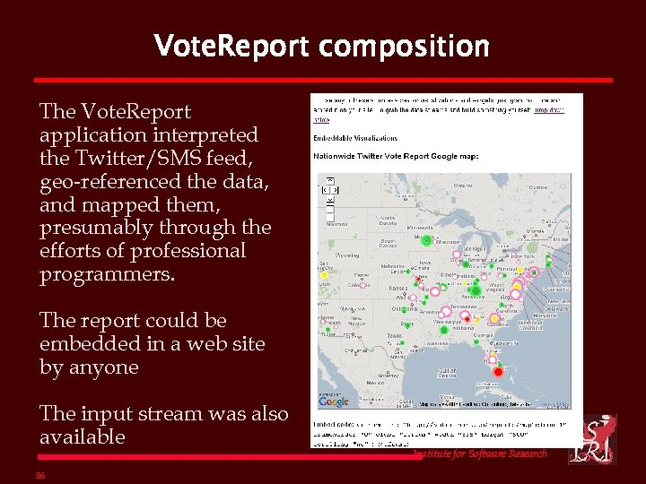 Vote. Report composition The Vote. Report application interpreted the Twitter/SMS feed, geo-referenced the data,