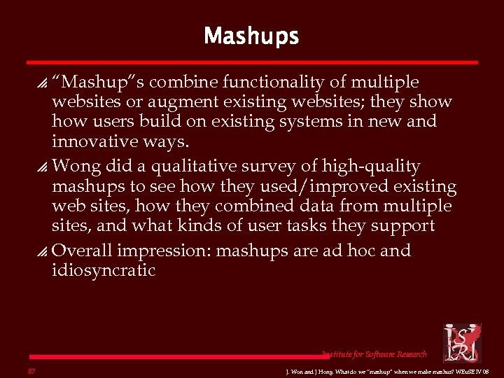 "Mashups ""Mashup""s combine functionality of multiple websites or augment existing websites; they show users"