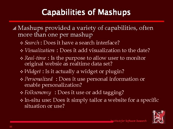 Capabilities of Mashups provided a variety of capabilities, often more than one per mashup