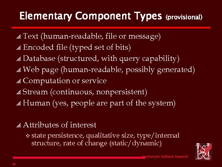 Elementary Component Types (provisional) Text (human-readable, file or message) p Encoded file (typed set