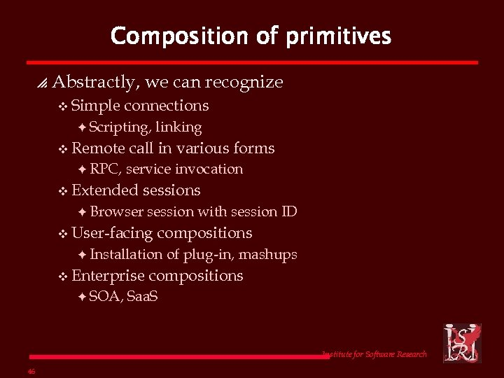 Composition of primitives p Abstractly, we can recognize v Simple connections F Scripting, v