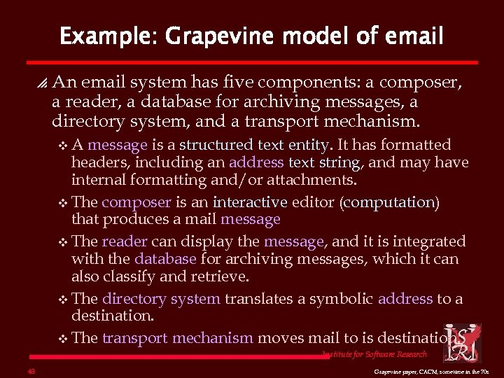 Example: Grapevine model of email p An email system has five components: a composer,