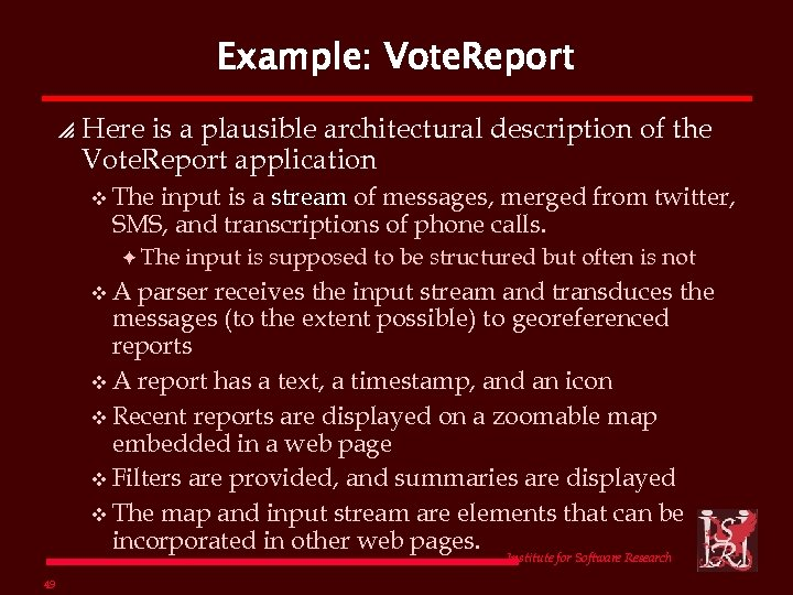 Example: Vote. Report p Here is a plausible architectural description of the Vote. Report
