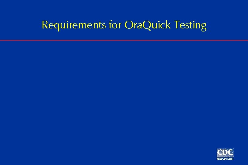 Requirements for Ora. Quick Testing