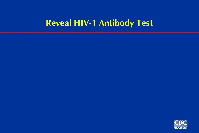 Reveal HIV-1 Antibody Test