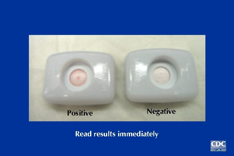 Positive Negative Read results immediately