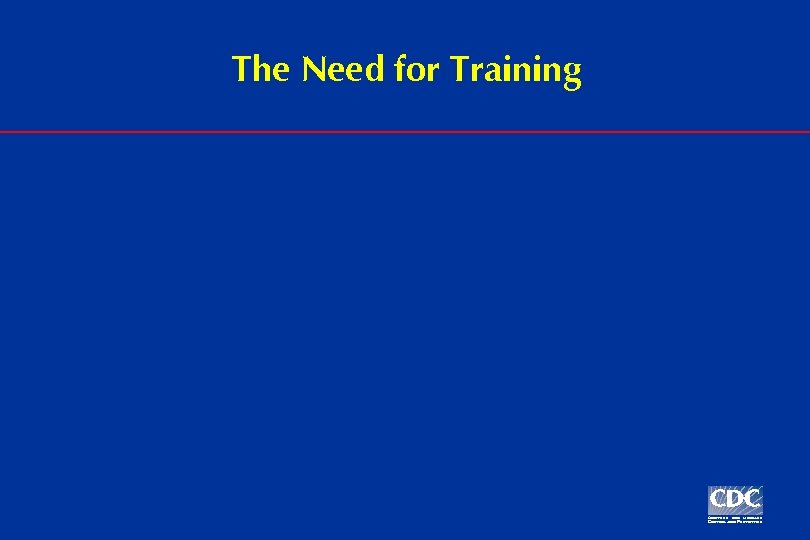 The Need for Training