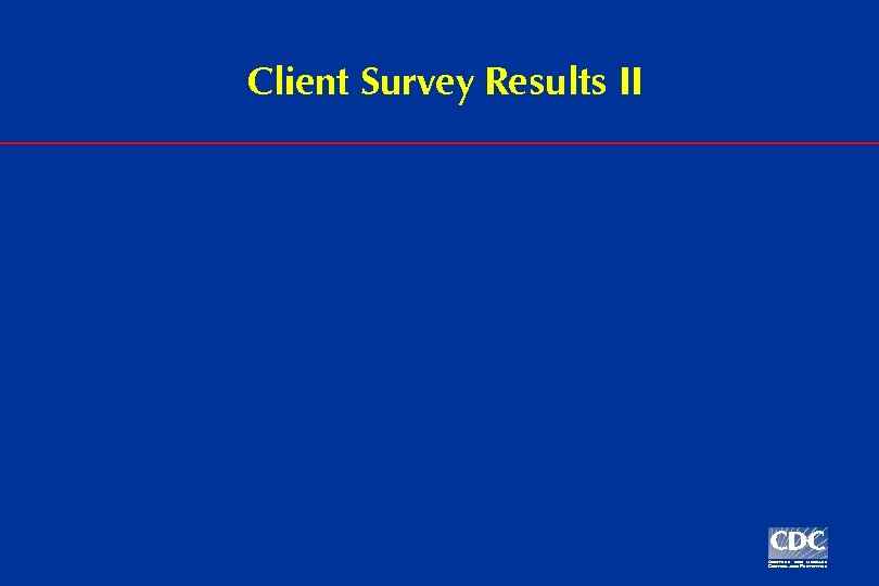 Client Survey Results II