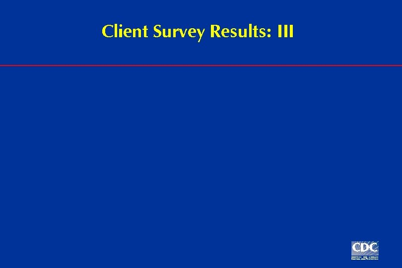 Client Survey Results: III