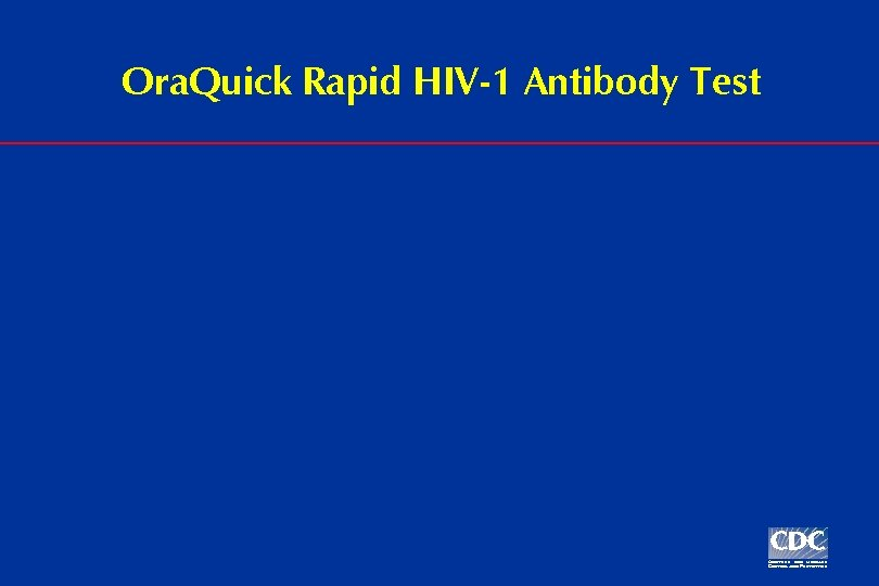 Ora. Quick Rapid HIV-1 Antibody Test