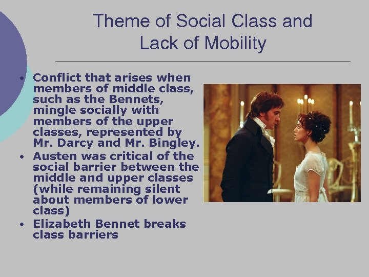 Theme of Social Class and Lack of Mobility • Conflict that arises when members