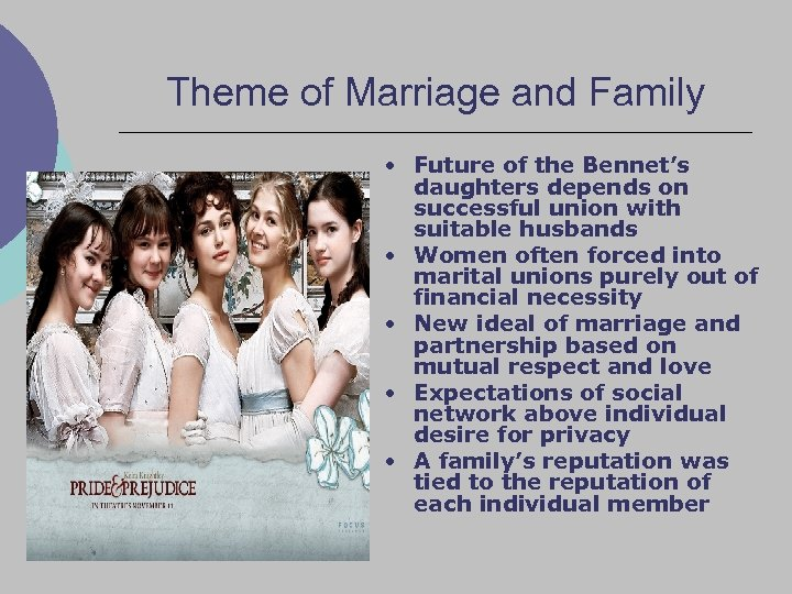 Theme of Marriage and Family • Future of the Bennet's • • daughters depends