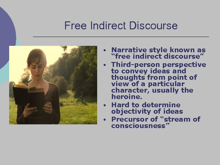 """Free Indirect Discourse • Narrative style known as """"free indirect discourse"""" • Third-person perspective"""