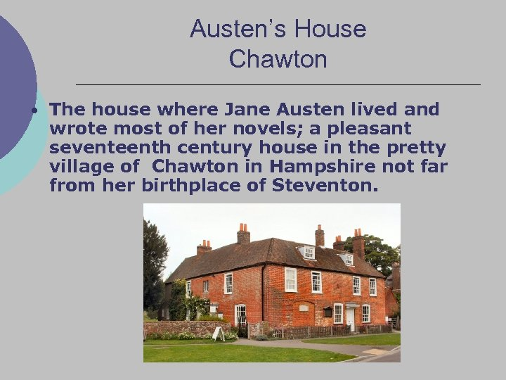 Austen's House Chawton • The house where Jane Austen lived and wrote most of