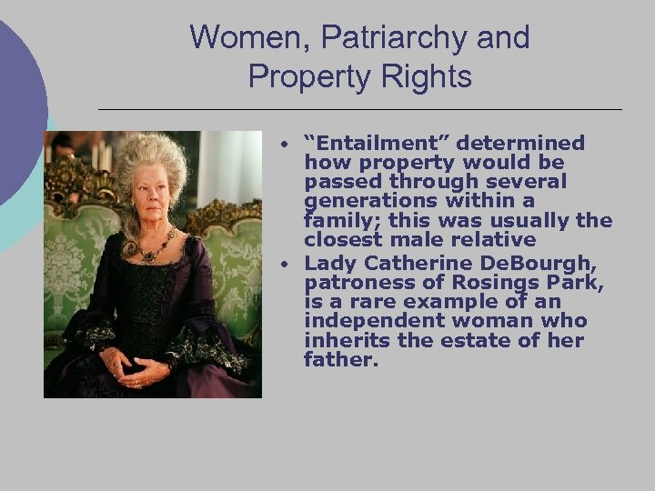 """Women, Patriarchy and Property Rights • """"Entailment"""" determined how property would be passed through"""