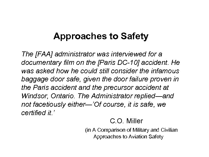 Approaches to Safety The [FAA] administrator was interviewed for a documentary film on the