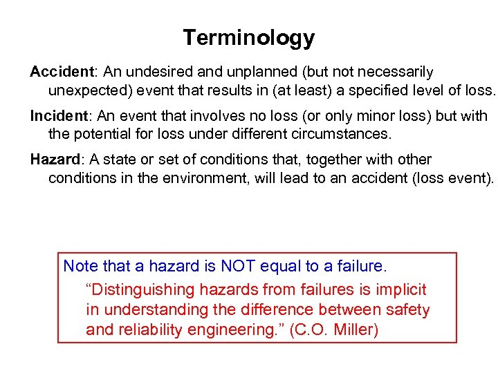 Terminology Accident: An undesired and unplanned (but not necessarily unexpected) event that results in