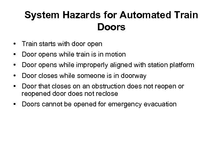 System Hazards for Automated Train Doors • Train starts with door open • Door