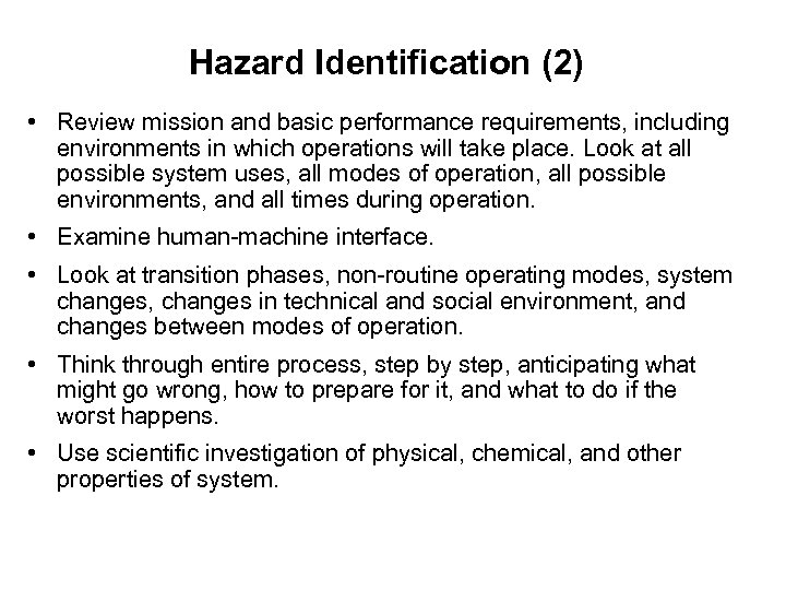 Hazard Identification (2) • Review mission and basic performance requirements, including environments in which
