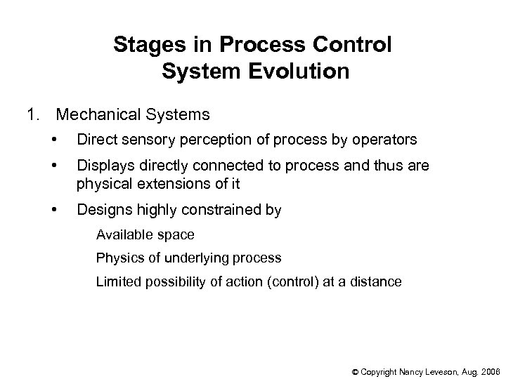 Stages in Process Control System Evolution 1. Mechanical Systems • Direct sensory perception of