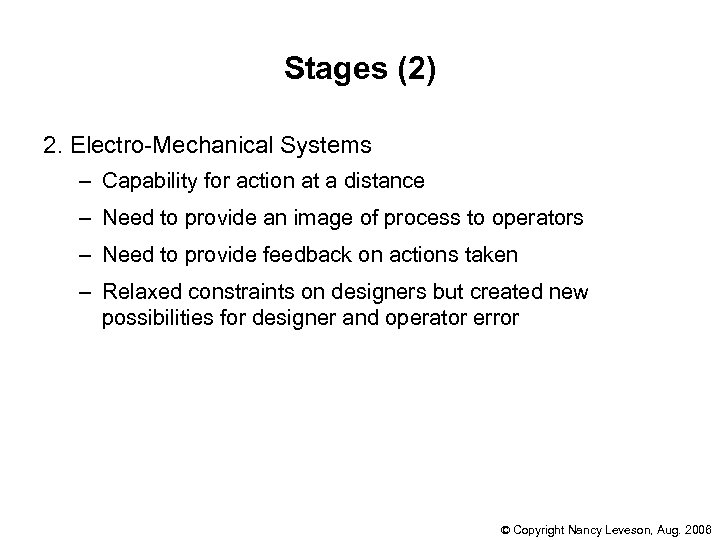 Stages (2) 2. Electro-Mechanical Systems – Capability for action at a distance – Need