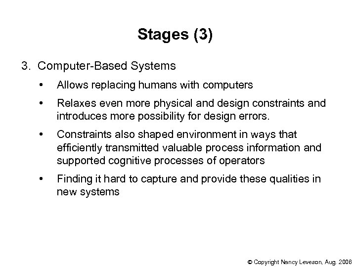 Stages (3) 3. Computer-Based Systems • Allows replacing humans with computers • Relaxes even