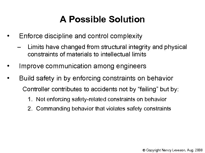 A Possible Solution • Enforce discipline and control complexity – Limits have changed from