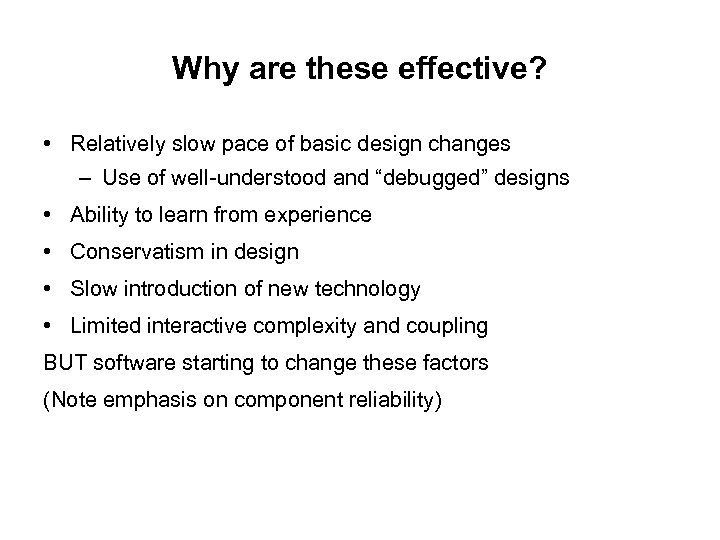 Why are these effective? • Relatively slow pace of basic design changes – Use
