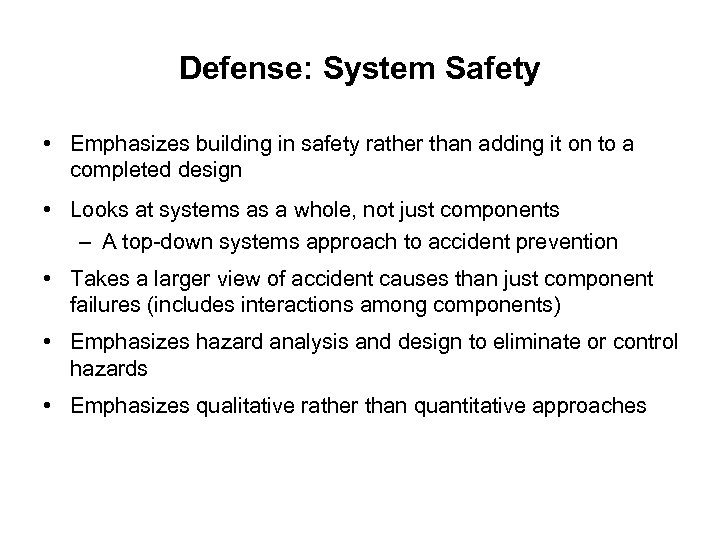 Defense: System Safety • Emphasizes building in safety rather than adding it on to