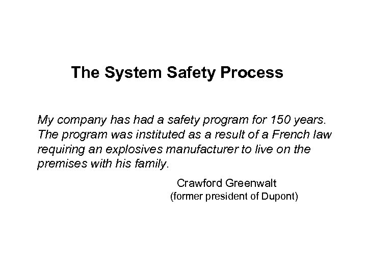The System Safety Process My company has had a safety program for 150 years.